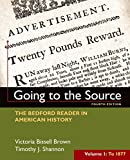 img - for Going to the Source, Volume I: To 1877: The Bedford Reader in American History book / textbook / text book