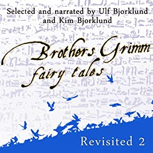 Brothers Grimm Fairy Tales Revisited, Volume 2 | [Jacob Grimm, Wilhelm Grimm]