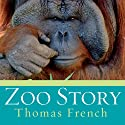 Zoo Story: Life in the Garden of Captives Audiobook by Thomas French Narrated by John Allen Nelson
