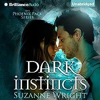 Dark Instincts: Phoenix Pack Hörbuch von Suzanne Wright Gesprochen von: Jill Redfield