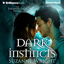 Dark Instincts: Phoenix Pack (       UNABRIDGED) by Suzanne Wright Narrated by Jill Redfield