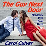 The Guy Next Door (       UNABRIDGED) by Carol Culver Narrated by Emma Meltzer