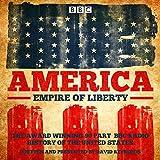 David Reynolds America: Empire of Liberty: A BBC radio history of the United States