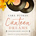 Canteen Dreams: Nebraska Brides Series, Book 1 Audiobook by Cara C. Putman Narrated by Laural Merlington