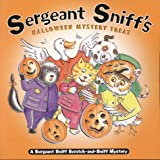 Sergeant Sniff's Halloween Mystery Treat: A Sergeant Sniff Scratch-and-Sniff Mystery (Sergeant Sniff Scratch-And-Sniff Mysteries) (069401513X) by Durrell, Julie