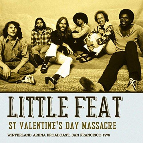 LITTLE FEAT - ST VALENTINES DAY MASSACRE