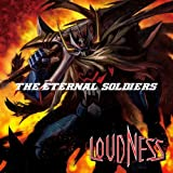 The ETERNAL SOLDIERS♪LOUDNESS