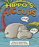 img - for Hippo's Hiccups: A Play (Literacy 2000 Satellites: Stage 4) book / textbook / text book