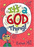 It's A God Thing (0849976014) by Hill, Karen