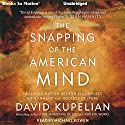 The Snapping of the American Mind Audiobook by David Kupelian Narrated by Michael Bowen