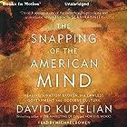 The Snapping of the American Mind Hörbuch von David Kupelian Gesprochen von: Michael Bowen