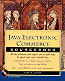 Java electronic commerce sourcebook : all the software and expert advice you need to open your own virtual store