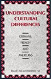 img - for Understanding Cultural Differences: Germans, French and Americans book / textbook / text book