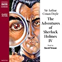 The Adventures of Sherlock Holmes IV Hörbuch von Sir Arthur Conan Doyle Gesprochen von: David Timson