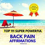 Top 111 Super Powerful Back Pain Affirmations | Thomas Lee