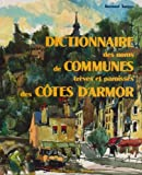 img - for Dictionnaire des noms de communes, treves et paroisses des Cotes-d'Armor: Origine et signification (French Edition) book / textbook / text book