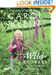 Wild Flowers: Nature's own to garden...