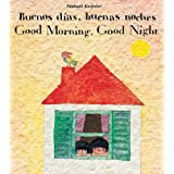 Buenos Dias, Buenas Noches/Good Morning, Good Night [Paperback]