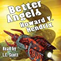 Better Angels: A Science Fiction Novel (       UNABRIDGED) by Howard V. Hendrix Narrated by L.E. Scott