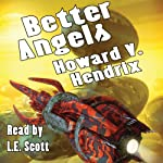 Better Angels: A Science Fiction Novel | Howard V. Hendrix