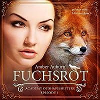 Fuchsrot (Academy of Shapeshifters 1) Hörbuch
