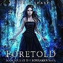 Foretold: The Forsaken Saga, Book 4 (       UNABRIDGED) by Sophia Sharp Narrated by Pamela Lorence