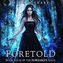 Foretold: The Forsaken Saga, Book 4 (       UNABRIDGED) by Sophia Sharp Narrated by Pamela Lorence