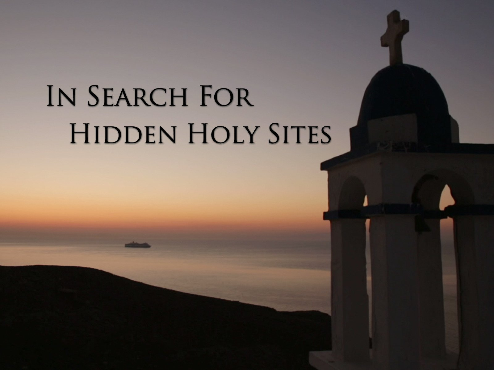 In Search of Hidden Holy Sites - Season 1