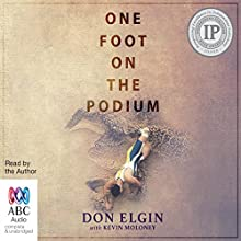 One Foot on the Podium Audiobook by Don Elgin, Kevin Moloney Narrated by Don Elgin