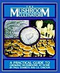 Mushroom Cultivator: A Practical Guid...