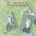 Milwaukee | Bernice Rubens