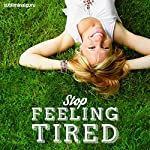 Stop Feeling Tired: Enjoy Endless Energy Supplies with Subliminal Messages |  Subliminal Guru