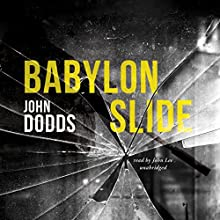 Babylon Slide: Kendrick Chronicles, Book 3 (       UNABRIDGED) by John Dodds Narrated by John Lee
