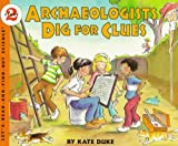 Archeologists Dig For Clues (Turtleback School  &  Library Binding Edition) (Let