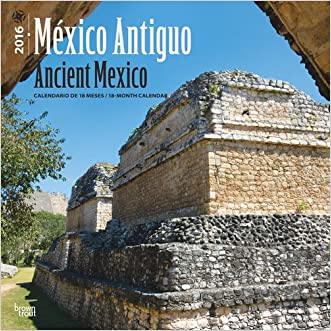 México Antiguo - Ancient Mexico 2016 Square 12x12 (Spanish) (Spanish Edition)