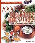 1000 recettes de sauces [ancienne �di...