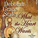 What the Heart Wants Audiobook by Deborah Grace Staley Narrated by Erin Novotny