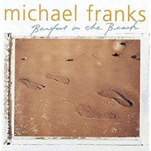 Michael Franks - 癮 - 时光忽快忽慢,我们边笑边哭!