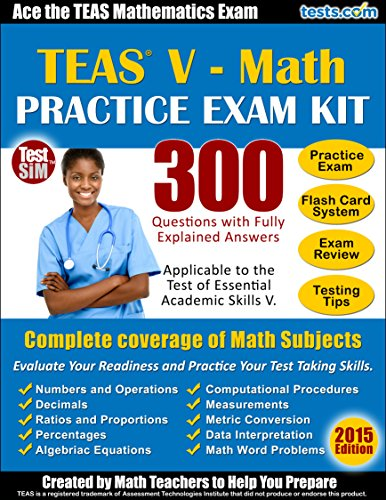 teas-v-math-practice-exam-kit-ace-the-teas-math-exam-300-questions-with-fully-explained-answers-engl