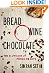 Bread, Wine, Chocolate: The Slow Loss...