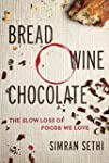 Bread, Wine, Chocolate: The Slow Loss...