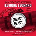 Freaky Deaky   Elmore Leonard