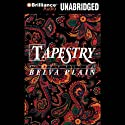 Tapestry (       UNABRIDGED) by Belva Plain Narrated by Joyce Bean