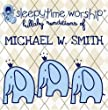 Michael W.Smith Tribute
