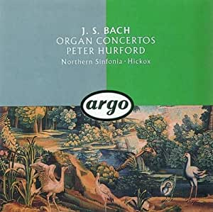 Bach: Organ Concertos ~ Concerto No 2 in D fr BWV 49, 169, 1053; Concerto No 1 in D minor fr BWV 146 + 1052; Concerto No 3 in D minor fr BWV 35 + 1059; BWV 1045, 29 (Argo)