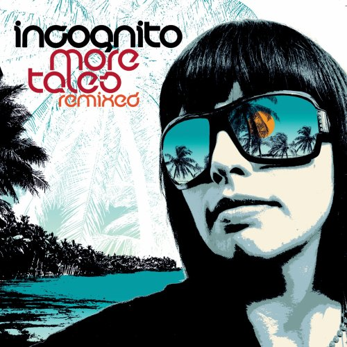 Incognito - More Tales Remixed - Zortam Music