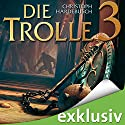 Die Trolle 3 Hörbuch von Christoph Hardebusch Gesprochen von: Michael Pan