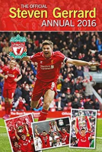 The Official Steven Gerrard Annual 2016 (Annuals 2016) by Grange Communications Ltd