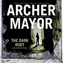 The Dark Root: Joe Gunther Mysteries, Book 6 Audiobook by Archer Mayor Narrated by Tom Taylorson