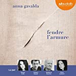 Fendre l'armure | Anna Gavalda